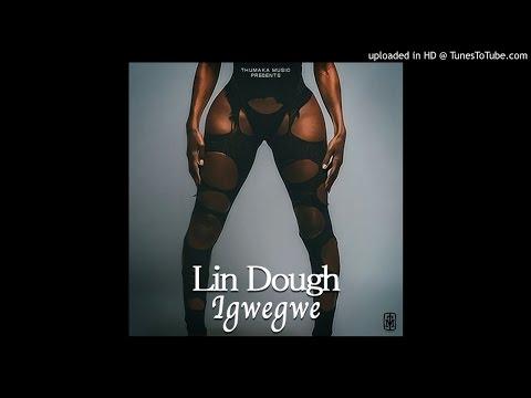 Lin Dough - Igwegwe (Prod. by Arrossy)