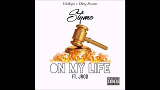 Styme feat. JRod - On My Life (New R&B & Hiphop Music)