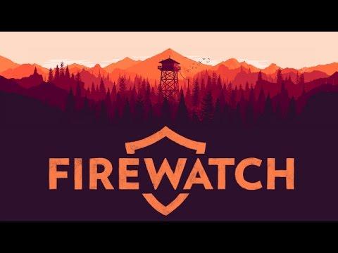 Firewatch - No Smoke Without Fire