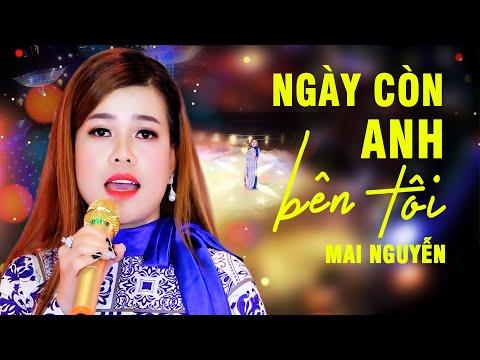 Ngày Còn Anh Bên Tôi -- Mai Nguyễn