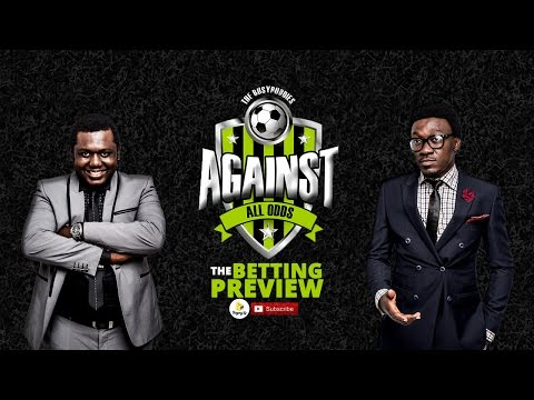 AGAINST ALL ODDS (BETTING PREVIEW) EPISODE 28: North London derby certain to have goals