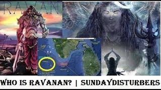 ராவணன் யார்? Ravanan Tamil King | SundayDisturbers
