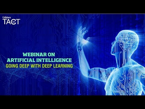 Webinar on Artificial Intelligence Going Deep with Deep Learning