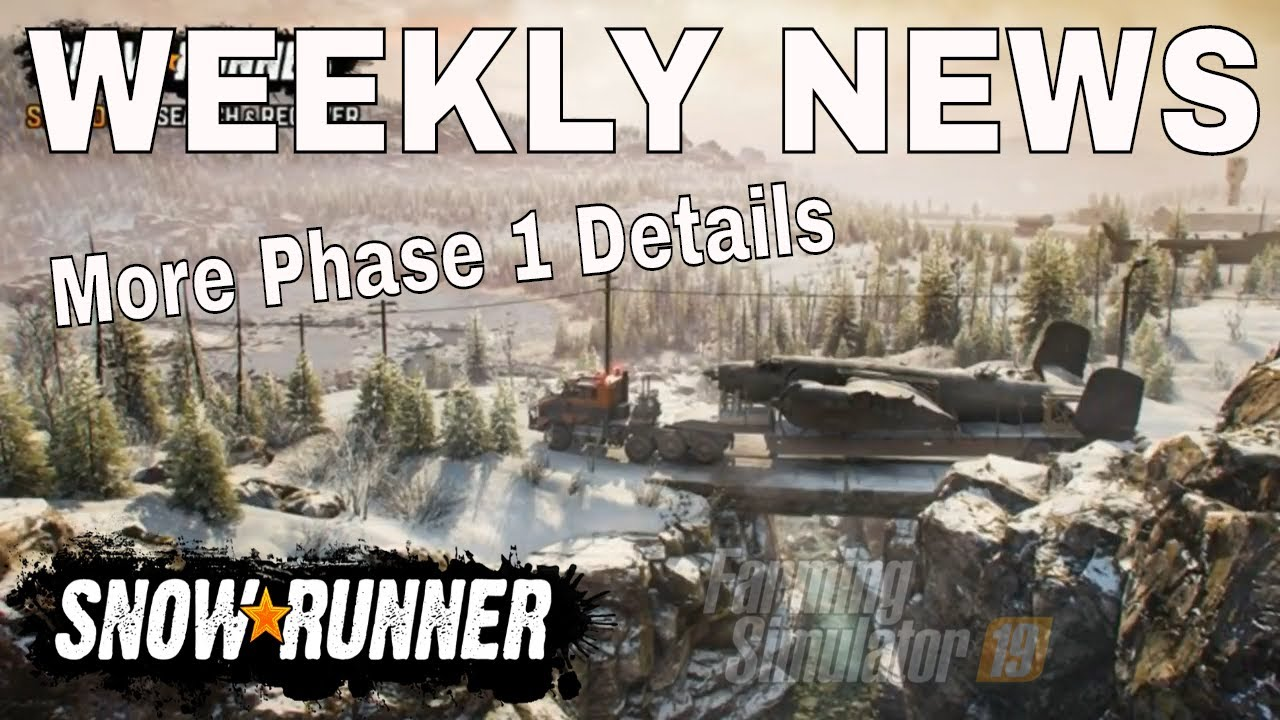 SNOWRUNNER NEWS  More Update 6.0 Phase 1 details Weekly Roundup