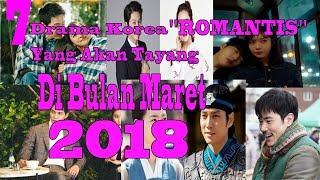 Video 7 Drama Korea Romantis Terbaru Akan Tayang Bulan Maret 2018 download MP3, 3GP, MP4, WEBM, AVI, FLV April 2018