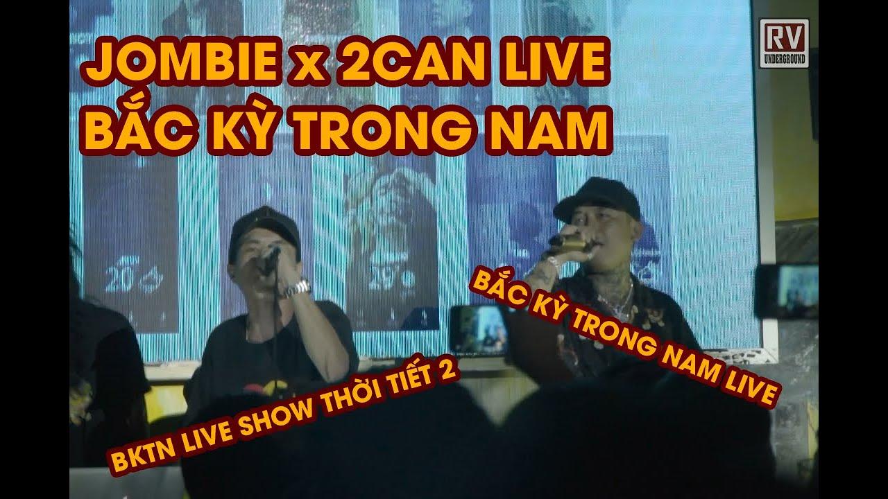 BẮC KỲ TRONG NAM - Jombie Ft 2Can (Live Cực Cháy Tại Show Thời Tiết 2) | RV Underground
