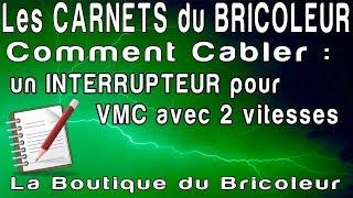 Les carnets du Bricoleur : le cablage d'une VMC en petite et grande vitesse