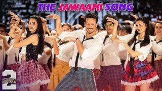the jawani song | ye jawani hai diwani | students of the year 2 | gili gili akha | tiger shroff song