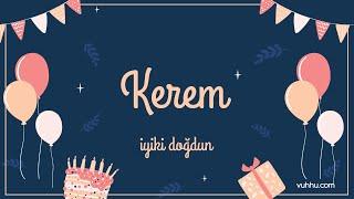 İyi ki Doğdun Kerem (Kişiye Özel Pop Doğum Günü Şarkısı) Vuhhu