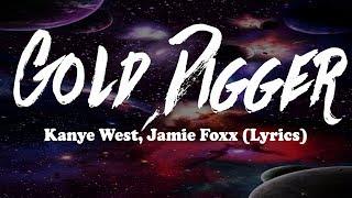 Kanye West, Jamie Foxx - Gold Digger (Lyrics)