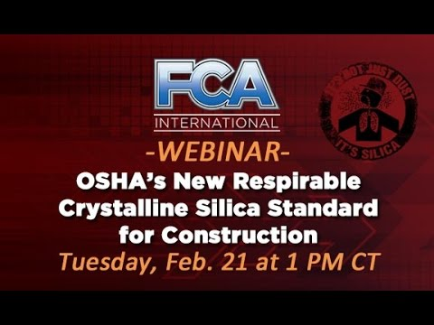 FCA Safety Webinar: OSHA's New Respirable Crystalline Silica