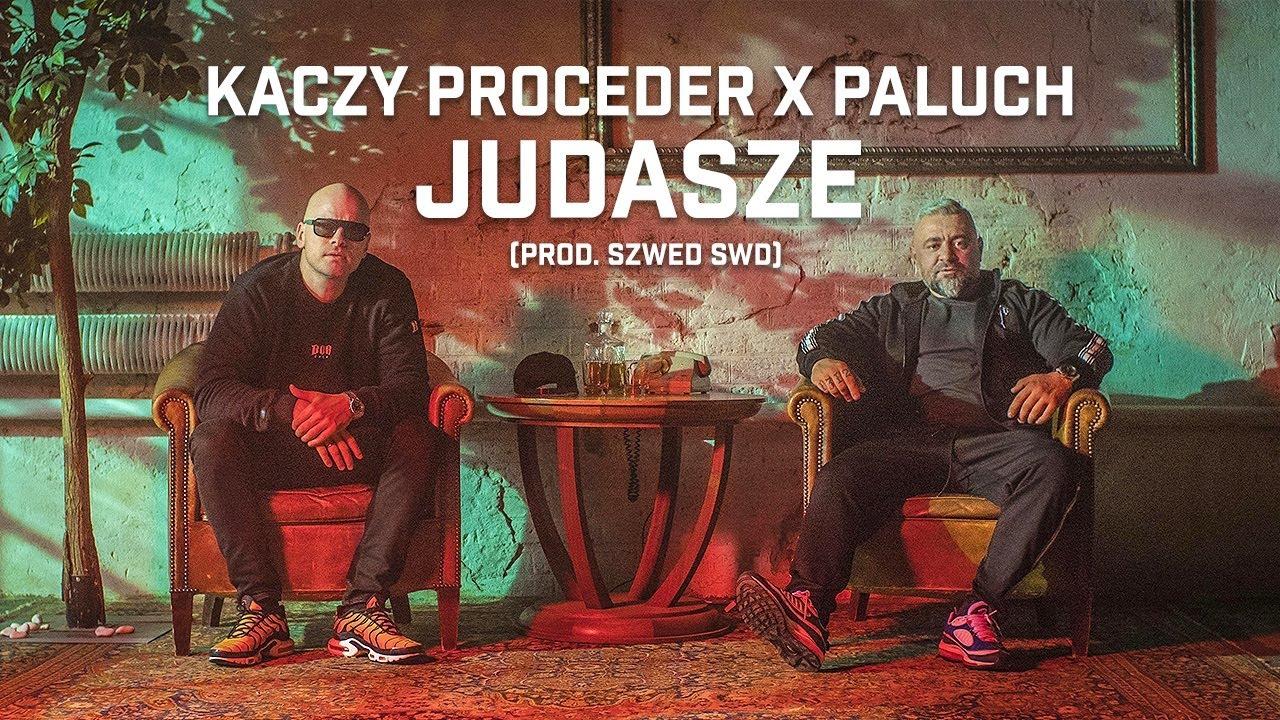 Kaczy Proceder ft. Paluch - Judasze (prod. Szwed SWD)