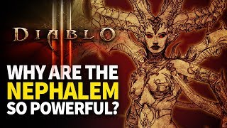 Why are the Nephalem So Powerful? [Diablo Lore]