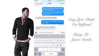 Repeat youtube video Song Lyric Prank On Girlfriend - (Marry Me - Jason Derulo)