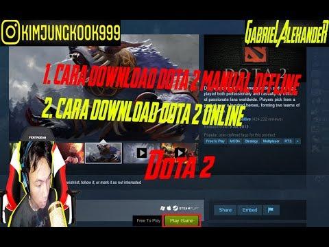CARA DOWNLOAD DAN INSTALL GAME DOTA 2 - YouTube