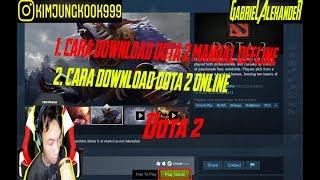 CARA DOWNLOAD DAN INSTALL GAME DOTA 2