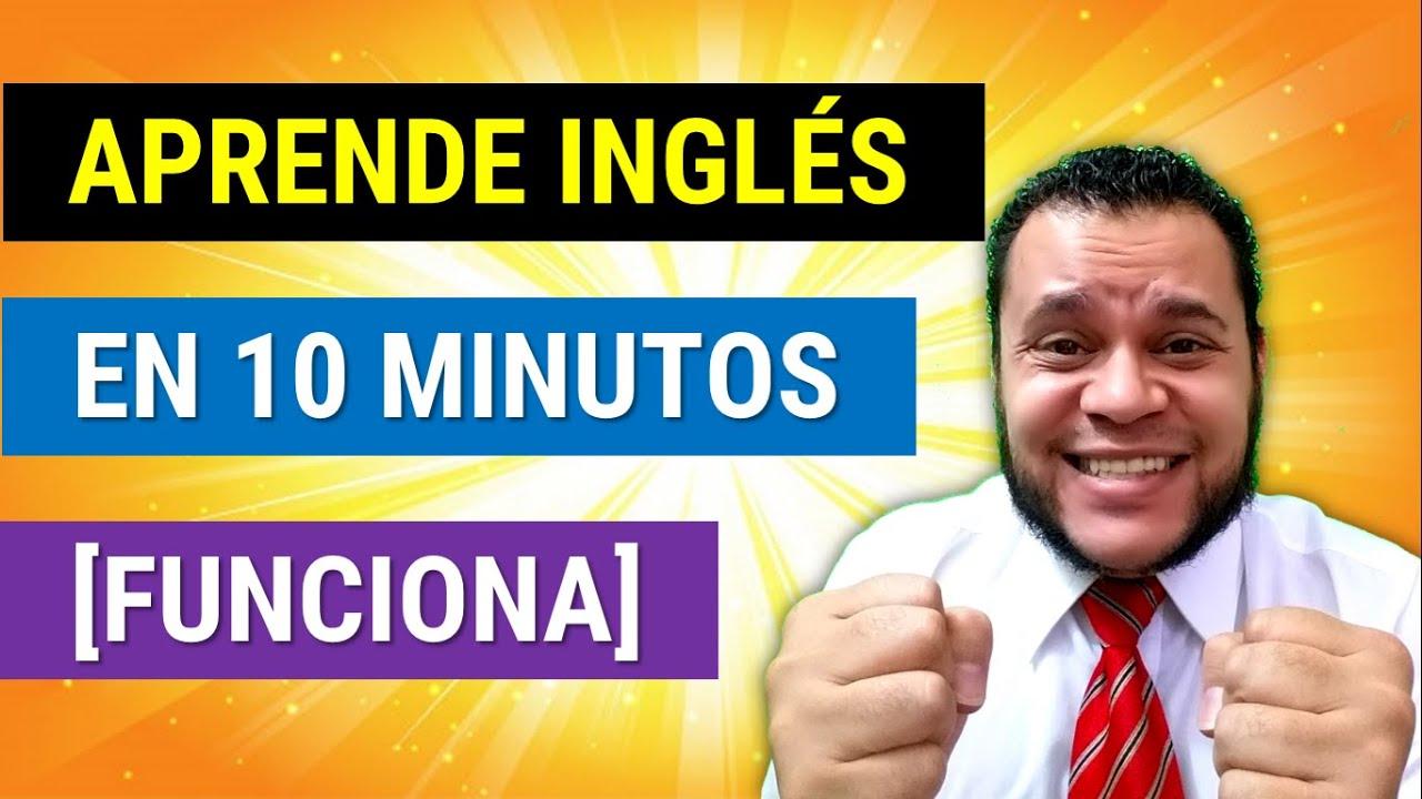 ►APRENDE INGLÉS EN 10 MINUTOS ✅ [FUNCIONA] CÓMO APRENDER INGLÉS RÁPIDO Y FÁCIL