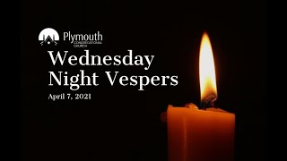 Vespers - Wednesday, April 7, 2021