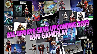 ALL SKIN UPCOMING 2018/2019 + GAMEPLAY! SKIN MANA YANG KALIAN TUNGGU!?