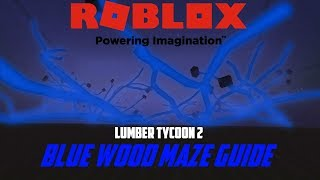 Lumber Tycoon 2 Blue Wood Maze Directions | August 22nd Blue Wood | RoBlox