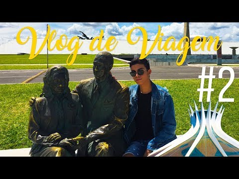 VLOG 2: Tour em Brasilia