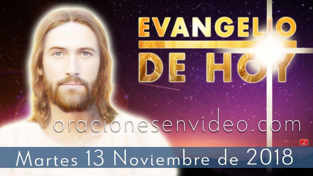 Evangelio de Hoy Martes 13 Noviembre 2018