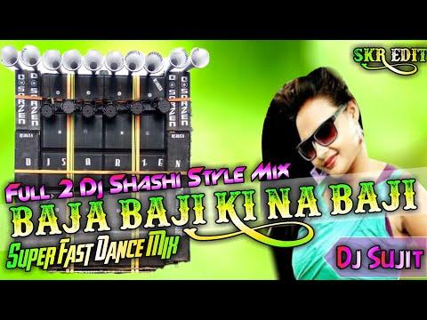 Baja Baji Ki Na Baji Super Fast Dance Mix (Dj Shashi Style
