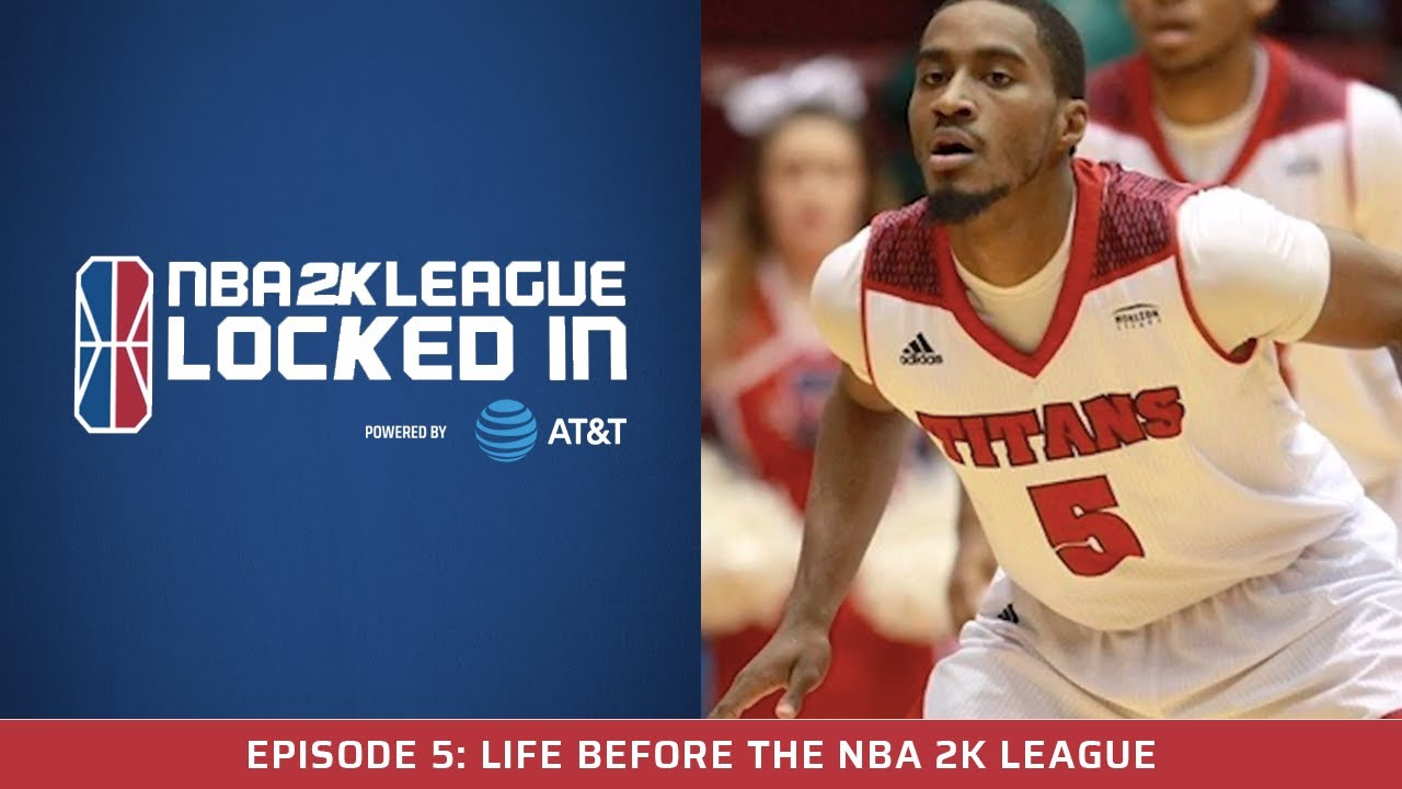 NBA 2K League Locked In Powered by AT&T: Life Before the NBA 2K League
