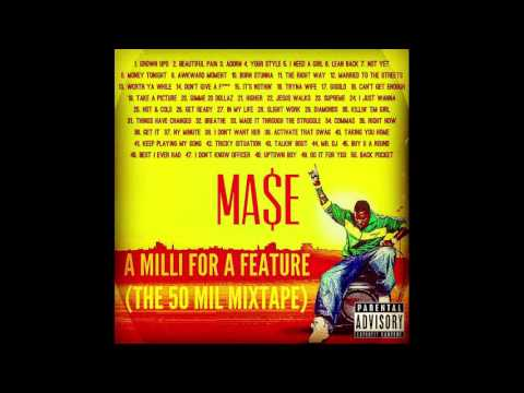 Mase - A Milli For A Feature (The 50 Mil Mixtape) **FANMADE*