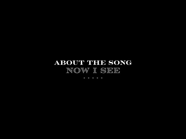 Now I See (About the Song) - The McClures | Now I See