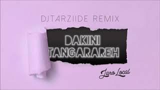 Jaro Local - Dakini Tangarareh (DJ TarzXiide Remix)
