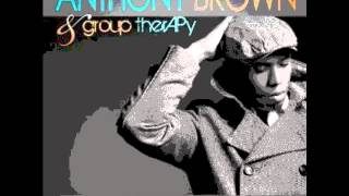 Anthony Brown and Group Therapy- Deep Enough