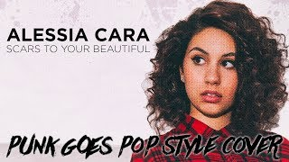 Alessia Cara - Scars To Your Beautiful [Band: I Am King] (Punk Goes Pop Style Cover)