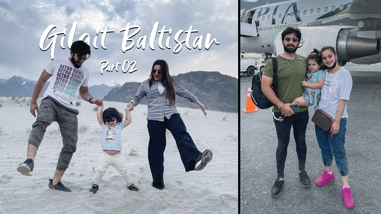 PART TWO | EXPLORING GILGIT-BALTISTAN FOR THE FIRST TIME | AMAL MUNEEB & AIMAN KHAN | 2021