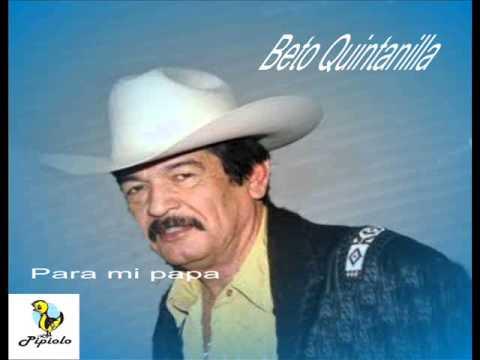Beto Quintanilla  Para mi Papa..