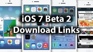 ios 7 beta 2 download links for iphone 5 4s 4 ipod touch 5g ipad 2 3 4 mini