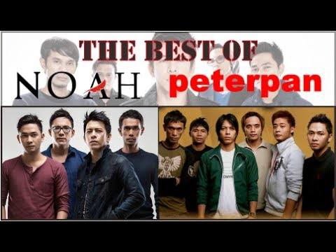 The Best Of NOAH & Peterpan (25 Lagu Terbaik+Video Klip Asli)