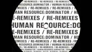 Human Resource - Dominator (World Domination Re-Remix)