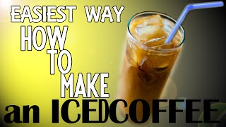 The Easiest Way How to Make an Iced Coffee