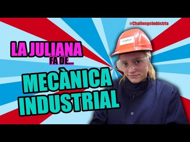 La Juliana fa de mecànica industrial #ChallengeIndústria