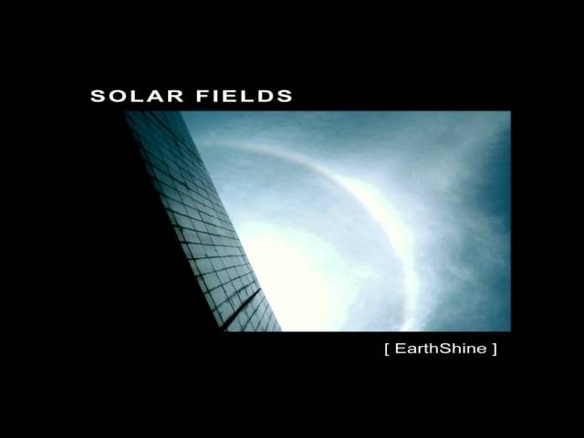 Solar Fields - EarthShine [Full Album]