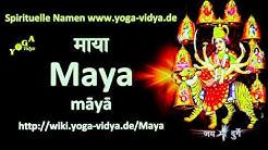Spiritueller Name Maya   - Bedeutung und Übersetzung aus dem Sanskrit