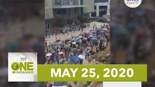 One Mindanao: May 25, 2020