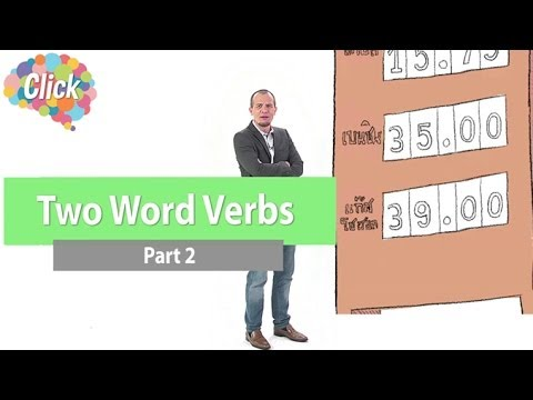 Click [by Mahidol] Two Word Verbs - Part 2 - สนุกกับ Phrasal Verbs