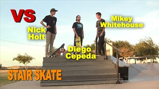 Stair SKATE Mikey Whitehouse VS Nick Holt VS Diego Cepeda SKATE saturdays