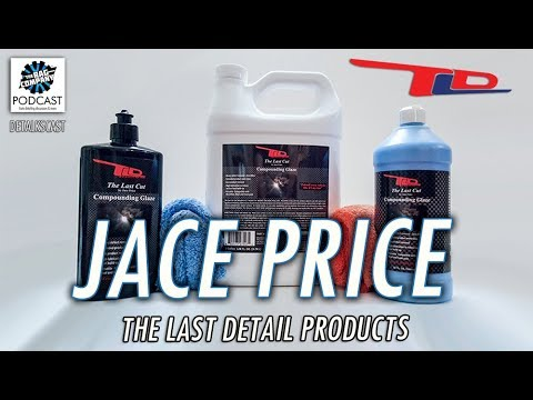 Jace Price: Creator of The Last Cut Compound & TLD Products | DETALKSCAST