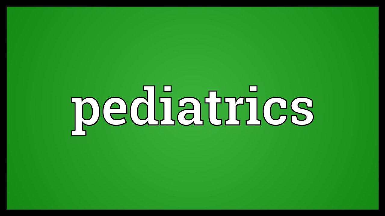 Pediatrics Meaning