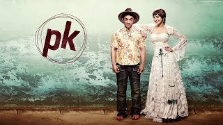 PK Full Hindi Movie 2014   Aamir Khan HD