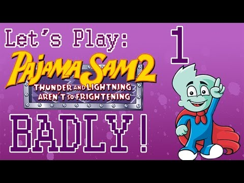 Let's Play: Pajama Sam 2: Thunder and Lightening Aren't So Frightening - BADLY! - Part 01  