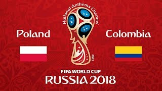 Poland vs. Colombia National Anthems (World Cup 2018)